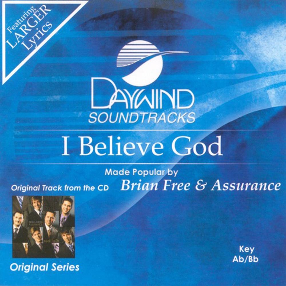 I believe god lyrics brian free and assurance