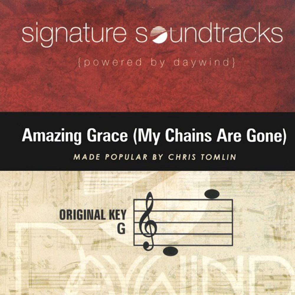 Amazing Grace My Chains Are Gone Lyrics Sheet Music: My Chains Are Gone (Signature Soundtracks