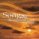 Songs of Remembrance, Vol. 1