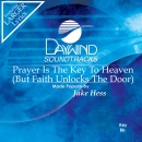 Prayer Is The Key To Heaven (But Faith Unlocks The Door) image