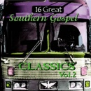 16 Great Southern Gospel Classics, Vol. 2