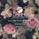 Give Me Forever, I Do image