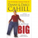 Losing Big: The Incredible Untold Story of Danny and Darci Cahill