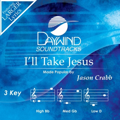 I'll Take Jesus