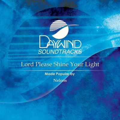 Lord, Please Shine Your Light On Me