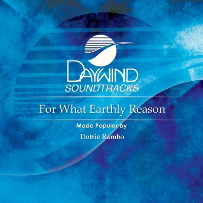 For What Earthly Reason